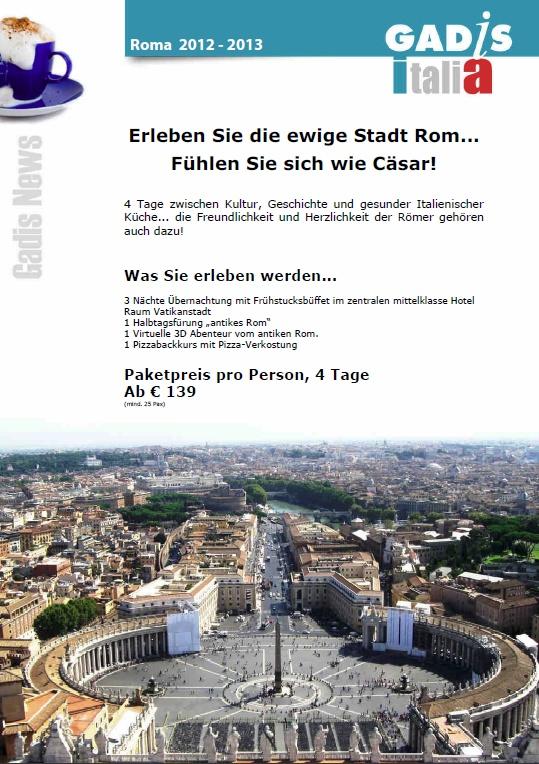 Die ewige Stadt Rom... F�hlen Sie sich wie C�sar!