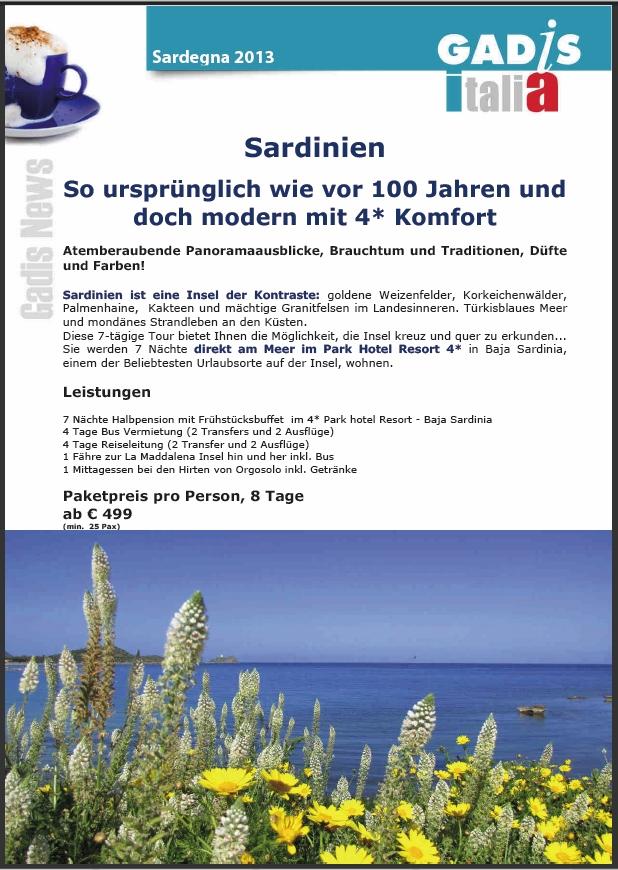 Sardinien <br> So urspr�nglich wie vor 100 Jahren und doch modern mit 4* Komfort