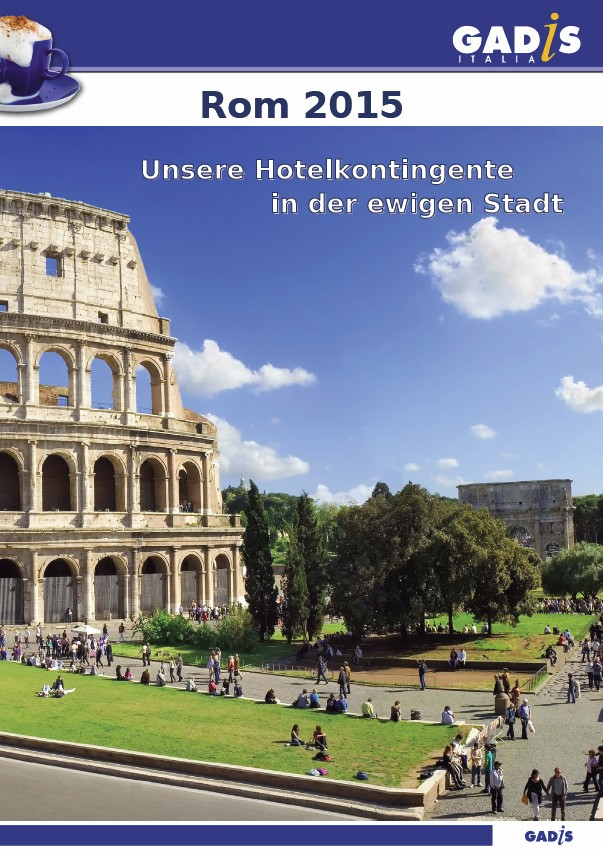 Rom 2015 <br>Unsere Hotelkontingente in der ewigen Stadt
