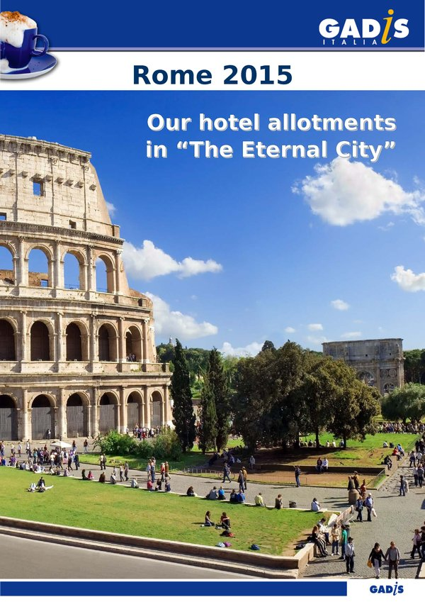 Rome 2015 - <br> Our hotel allotments in �The Eternal City�