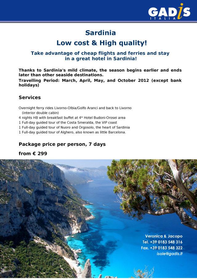 Sardinia Low cost & High quality!